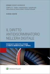 Il diritto antidiscriminatorio nell'era digitale. Potenzialità e rischi per le persone, la Pubblica Amministrazione, le imprese.