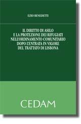 Il diritto di asilo e la protezione dei rifugiati nell'ordinamento comunitario dopo l'entrata in vigore del Trattato di Lisbona