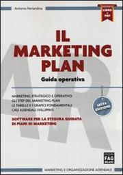 Il marketing plan. Guida operativa. Con software per la stesura guidata di piani di marketing