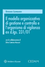 Il modello organizzativo di gestione e controllo e l'organismo di vigilanza ex D.LGS. 231/01