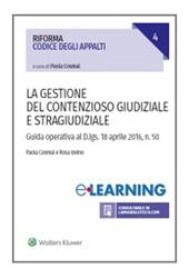 Il nuovo codice appalti e concessioni - La gestione stragiudiziale e giudiziale delle controversie