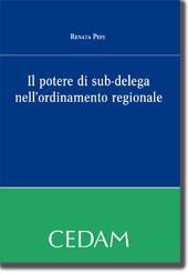 Il potere di sub-delega nell'ordinamento regionale