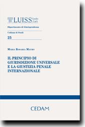 Il principio di giurisdizione universale e la giustizia penale internazionale penale