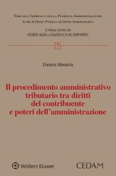 Il procedimento amministrativo tributario tra diritti del contribuente e poteri dell'amministrazione