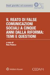 Il reato di false comunicazioni sociali a cinque anni dalla riforma: temi e questioni