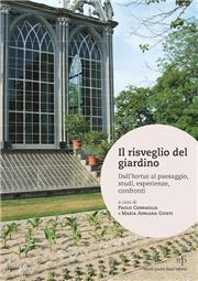 Il risveglio del giardino. Dall'hortus al paesaggio, studi, conferenze, confronti