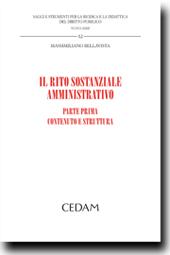 Il rito sostanziale amministrativo - Parte prima: Contenuto e struttura