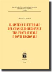 Il sistema elettorale del consiglio regionale tra fonti statali e fonti regionali
