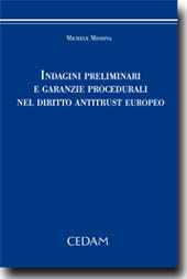 Indagini preliminari e garanzie procedurali nel diritto antitrust europeo
