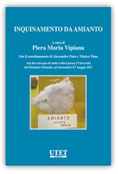 Inquinamento da amianto. Atti del convegno 7 maggio 2013 - Università del Piemonte Orientale