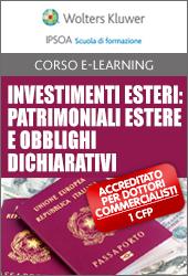 Investimenti esteri: patrimoniali estere e obblighi dichiarativi
