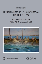 Jurisdiction in International Fisheries Law. Evolving Trends and New Challenges
