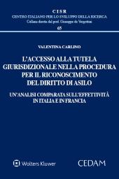 L'accesso alla tutela giurisdizionale nella procedura per il riconoscimento del diritto di asilo. Un'analisi comparata sull'effettività in Italia e in Francia