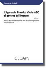 L'approccio sistemico vitale (ASV) al governo dell'impresa - Vol. II: Verso la scientificazione dell'azione di governo