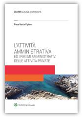 L'attività amministrativa ed i regimi amministrativi delle attività private