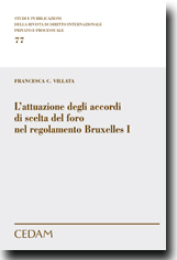 L'attuazione degli accordi di scelta del foro nel Regolamento Bruxelles 1