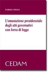 L'emanazione presidenziale degli atti governativi con forza di legge