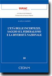 L'eta' delle incertezze.Saggio sul federalismo e la diversita' nazionale