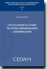 L'eta' di accesso al lavoro tra tutele,differenziazioni e discriminazioni