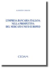 L'impresa bancaria italiana nella prospettiva del mercato unico europeo