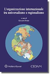 L'organizzazione internazionale tra universalismo e regionalismo