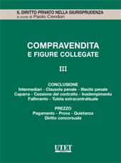 La Compravendita e le figure collegate. Vol. III: La conclusione della vendita - Il prezzo nella compravendita