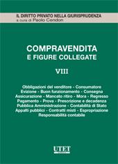 La Compravendita e le figure collegate. Vol. VIII: La tutela del compratore e del venditore - Vendita e pubblica amministrazione