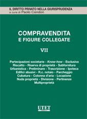 La Compravendita e le figure collegate. Vol. VII: La vendita immobiliare