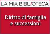 La Mia Biblioteca - Diritto di famiglia e successioni