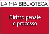 La Mia Biblioteca - Diritto penale e Processo
