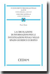 La circolazione di informazioni per le investigazioni penali nello spazio giurdiicio europeo