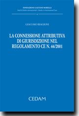 La connessione attributiva di giurisdizione nel regolamento CE n. 44/2011