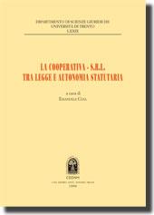 La cooperativa - s.r.l. tra legge e autonomia statuaria