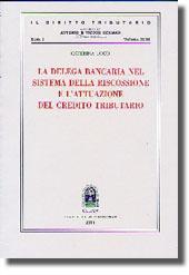 La delega bancaria nel sistema della riscossione e l'attuazione del credito tributario