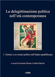 La delegittimazione politica età contemporanea. Vol. 1