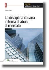 La disciplina italiana in tema di abusi di mercato