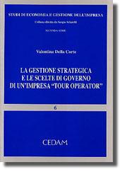 """La gestione strategica e le scelte di governo di un'impresa """"Tour operator"""""""
