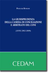 La giurisprudenza della camera di conciliazione e arbitrato del Coni (anni 2002-2009)