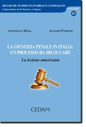 La giustizia penale in Italia: un processo da sbloccare