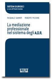 La mediazione professionale nel sistema degli A.D.R.