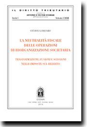 La neutralità fiscale delle operazioni di riorganizzazione societaria