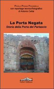 La porta negata. Storia della porta del Parlascio