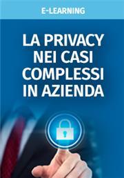 La privacy nei casi complessi in azienda