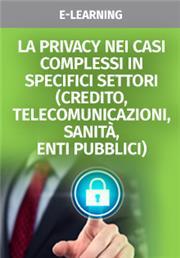 La privacy nei casi complessi in specifici settori (credito, telecomunicazioni, sanita, enti pubblici)