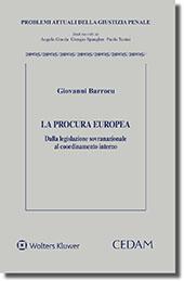 La procura Europea. Dalla legislazione nazionale al coordinamento interno