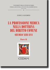 La professione medica nella dottrina del diritto comune. Secolo XII-XVI. Parte II