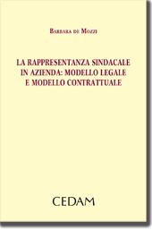La rappresentanza sindacale in azienda: modello legale e modello contrattuale