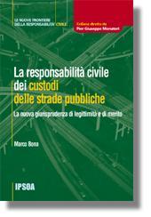 La responsabilità civile dei custodi delle strade pubbliche
