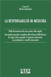 La responsabilità medica Guida operativa alla riforma Gelli Bianco. Inquadramento, profili civili e penali, assicurazione, procedimento stragiudiziale e giudiziale, casistica 2019