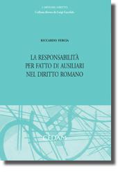 La responsabilità per fatto di ausiliari nel diritto romano